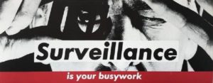 Surveillance color litograph by Barbara Kruger